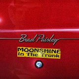 Moonshine In The Trunk Lyrics Brad Paisley