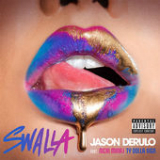 Swalla (Single) Lyrics Jason Derulo