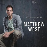 Forgiveness (Single) Lyrics Matthew West