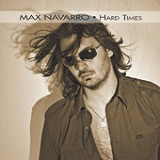 Hard Times Lyrics Max Navarro