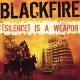 [Silence] Is A Weapon (double disc album) Lyrics Blackfire
