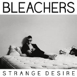 Strange Desire Lyrics Bleachers