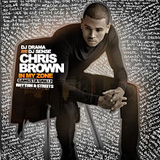 In My Zone: Rhythm & Streets (Mixtape) Lyrics Chris Brown