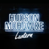 Lantern Lyrics Hudson Mohawke