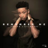Remember (Single) Lyrics Jacob Latimore
