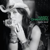 Little Bird Lyrics Kasey Chambers