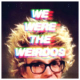 We Were the Weirdos (EP) Lyrics Matt And Kim