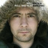 Roll Roll And Flee Lyrics Nikola Sarcevic