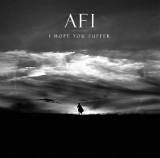 I Hope You Suffer (Single) Lyrics AFI