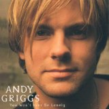 You Won't Ever Be Lonely Lyrics Andy Griggs