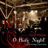 O Holy Night Lyrics David Phelps