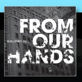 Buildings Fall Lyrics From Our Hands