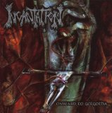 Onward To Golgotha Lyrics Incantation