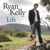 Life Lyrics Ryan Kelly