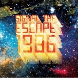 1986 (EP) Lyrics Signal The Escape