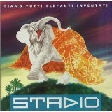 Siamo Tutti Elefanti Inventati Lyrics Stadio