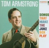Songs That Make the Jukebox Play Lyrics Tom Armstrong