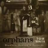 Orphans: Bastards Lyrics Tom Waits