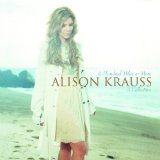 A Hundred Miles Or More Lyrics Alison Krauss