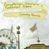 Everything's Amazing & Nobody's Happy Lyrics Candy Hearts