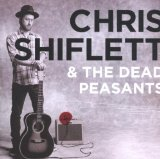 Chris Shiflett & The Dead Peasants Lyrics Chris Shiflett & The Dead Peasants