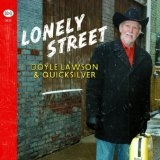 Lonely Street Lyrics Doyle Lawson & Quicksilver