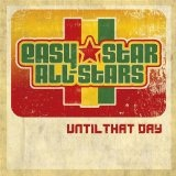 Until That Day Lyrics Easy Star All-Stars