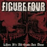 When It's All Said And Done Lyrics Figure Four