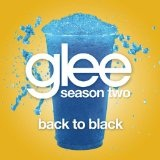Back To Black (Glee Cast Version) (Single) Lyrics Glee Cast