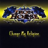 Change My Religion Lyrics IronHorse