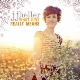 What Love Really Means (Single) Lyrics JJ Heller