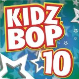 Kidz Bop Vol. 10 Lyrics Kidz Bop Kids