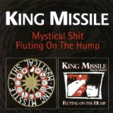 Mystical Shit / Fluting On The Hump Lyrics King Missile