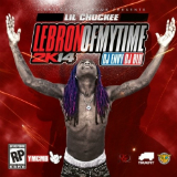 Lebron Of My Time (Mixtape) Lyrics Lil Chuckee