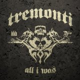 All I Was Lyrics Mark Tremonti