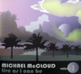 Live As I Can Be Volume One Lyrics Michael Mccloud