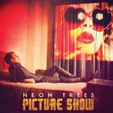 Picture Show Lyrics Neon Trees