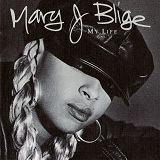 My Life Lyrics Blige Mary J