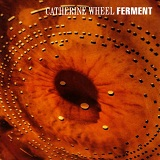 Ferment Lyrics Catherine Wheel