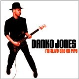 I'm Alive And On Fire Lyrics Danko Jones