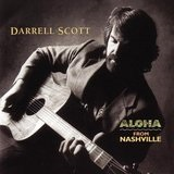 Aloha From Nashville Lyrics Darrell Scott