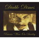 Rainin' Wine On Sunday Lyrics Diablo Dimes