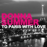 To Paris With Love (Single) Lyrics Donna Summer