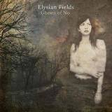 Ghosts Of No Lyrics Elysian Fields