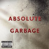 Absolute Garbage Lyrics Garbage