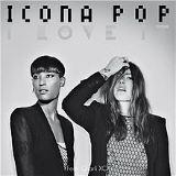 I Love It (Single) Lyrics Icona Pop