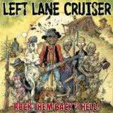 Rock Them Back To Hell! Lyrics Left Lane Cruiser