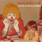 Yelled At By A Clown Lyrics Nate Bargatze