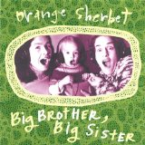 Big Brother, Big Sister Lyrics Orange Sherbet