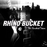 The Hardest Town Lyrics Rhino Bucket
